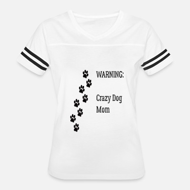 Crazy Dog Mom Warning crazy dog mom - Women's Vintage Sport T-Shirt