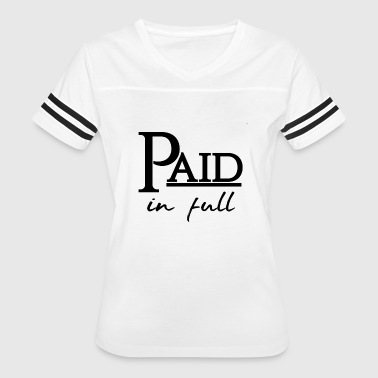 Paid And Full paid in full - Women's Vintage Sport T-Shirt