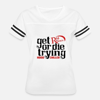 Schöneberg Get R54 Design or die trying Hood Chiller Berlin - Women's Vintage Sport T-Shirt