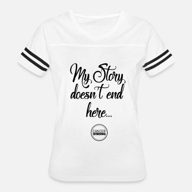 End Of Story My Story doesn't end here... - Women's Vintage Sport T-Shirt