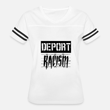 Racists Deport Racism - Women's Vintage Sport T-Shirt