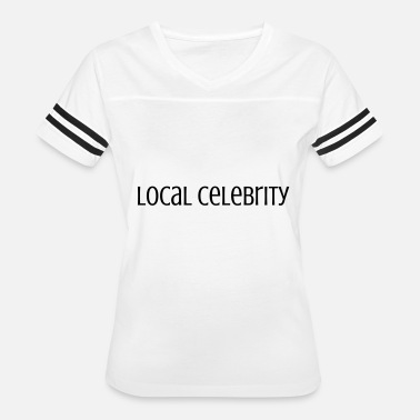 Local Celebrity Local Celebrity - Women's Vintage Sport T-Shirt