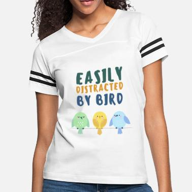 Birding EASILY DISTRACTED BY BIRD T Shirt - Women's Vintage Sport T-Shirt