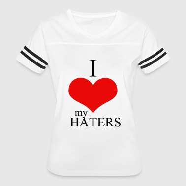 Hater - i love my haters - Women's Vintage Sport T-Shirt