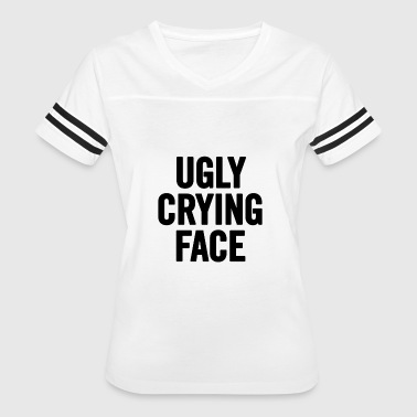 Ugly Face Ugly Crying Face Black - Women's Vintage Sport T-Shirt