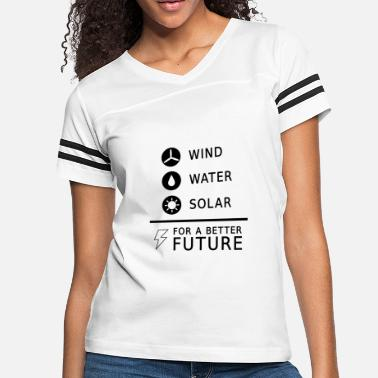Wind Renewable energy sayings solar power Present - Women's Vintage Sport T-Shirt