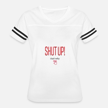 Shut Up And Ride Shut up - Women's Vintage Sport T-Shirt