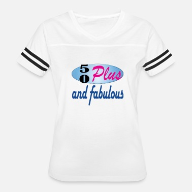 50 Plus 50 plus and fab - Women's Vintage Sport T-Shirt