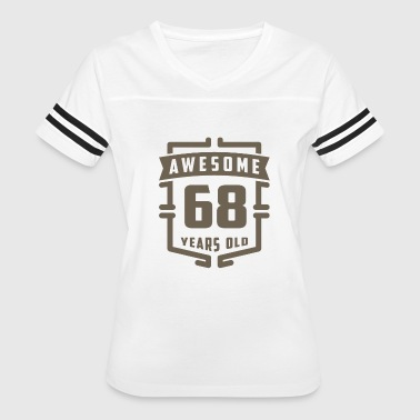 Awesome 68 Years Old - Women's Vintage Sport T-Shirt