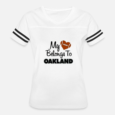 Oakland My heart belongs to Oakland - Women's Vintage Sport T-Shirt