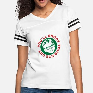 You ll Shoot Your Eye Out - Women's Vintage Sport T-Shirt