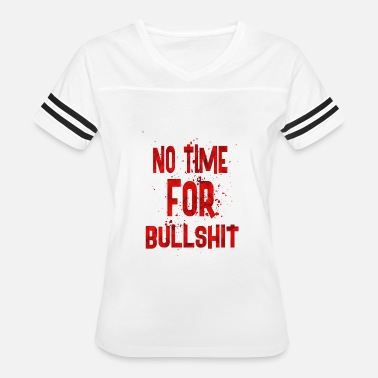 Bullshit Club No time for bullshit - Women's Vintage Sport T-Shirt