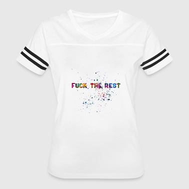Fuck Rest FUCK THE REST - Women's Vintage Sport T-Shirt
