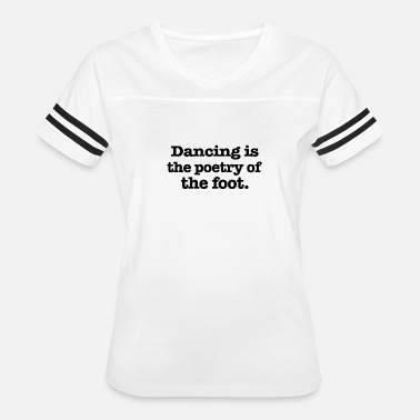 Slogan Dance Dancing is the - Women's Vintage Sport T-Shirt