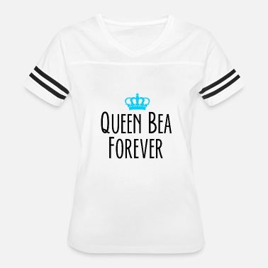 Forever Queen Bea - Queen Bea Forever - Women's Vintage Sport T-Shirt
