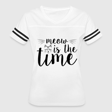 The Time Is Meow meow is the time - Women's Vintage Sport T-Shirt