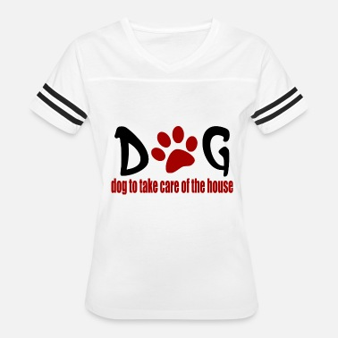 Take Care Of dog to take care of the house - Women's Vintage Sport T-Shirt