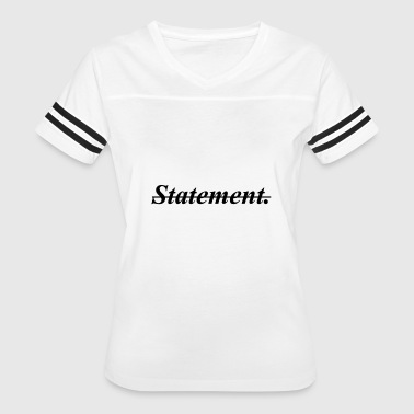 Statement. - Women's Vintage Sport T-Shirt