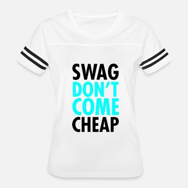 Swag Dont Come Cheap Swag Don't Come Cheap - Women's Vintage Sport T-Shirt