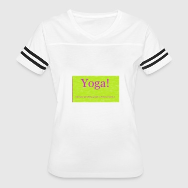 Yoga! (Because punching people is frowned upon.) - Women's Vintage Sport T-Shirt