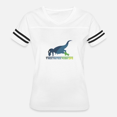 Push Up Jokes T-Rex Hates Push Ups - Women's Vintage Sport T-Shirt