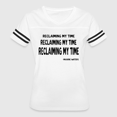 Anti-liberal News Maxine Waters Quote Reclaiming My Time - Women's Vintage Sport T-Shirt