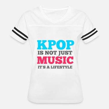 Music Kpop KPOP IS NOT JUST MUSIC, IT'S A LIFESTYLE - Women's Vintage Sport T-Shirt