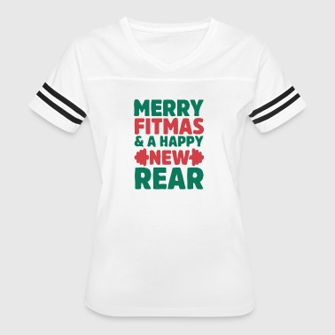 Happy New Rear Merry Fitmas and a Happy New Rear - Women's Vintage Sport T-Shirt