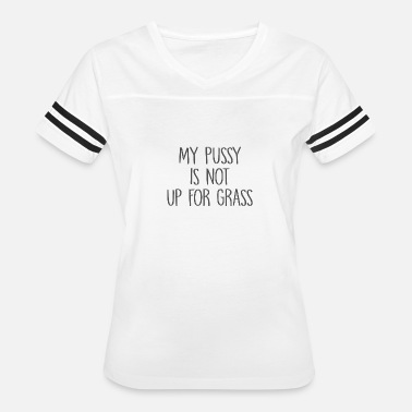 Pussy Nerd My pussy is not up for grabs - Women's Vintage Sport T-Shirt