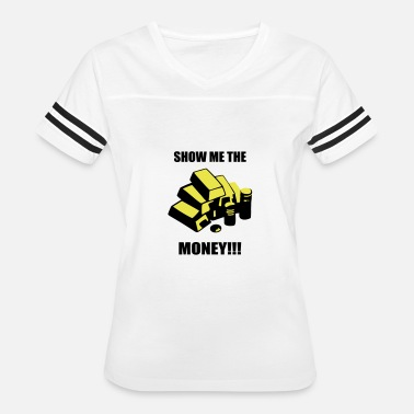 Gold Money Show me the money - gold - Women's Vintage Sport T-Shirt