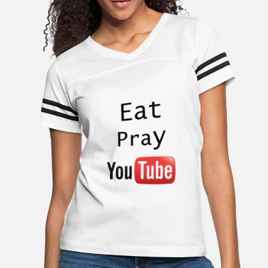Pray For Surf Eat Pray YouTube Shirt - Women's Vintage Sport T-Shirt