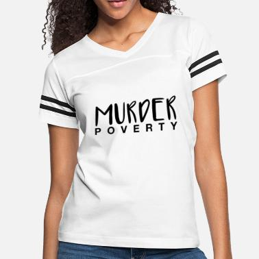 Poverty Murder Poverty! - Women's Vintage Sport T-Shirt