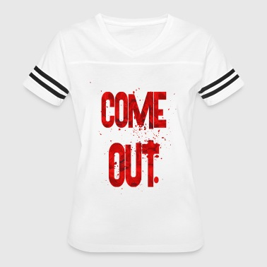 Coming Out come out - Women's Vintage Sport T-Shirt
