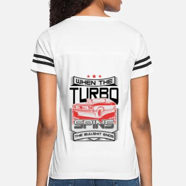 Turbo Spin When The Turbo Spins The Bullshit Ends - Women's Vintage Sport T-Shirt