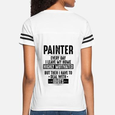 Painter Painter - Highly Motivated - Painting Gift Present - Women's Vintage Sport T-Shirt