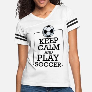 Soccer Keep Calm And Play Soccer Cool Footballer Gift - Women's Vintage Sport T-Shirt