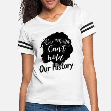 Black History Month Black History Month One Month Can't Hold Our - Women's Vintage Sport T-Shirt