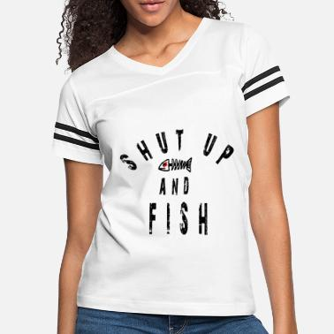 Shut Up Fish Shut up and Fish - Women's Vintage Sport T-Shirt