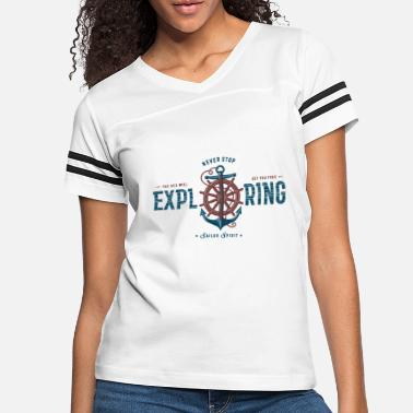 Group shirts for a cruise Never Stop Exploring - Women's Vintage Sport T-Shirt