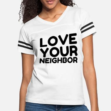 Retro LOVE YOUR NEIGHBOR - Women's Vintage Sport T-Shirt