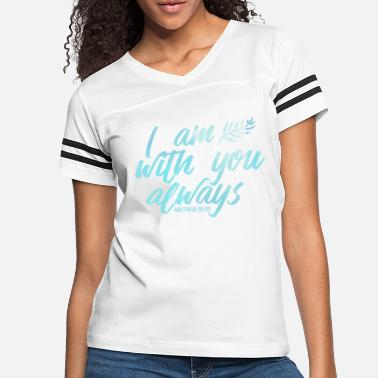 Religious I Am With You Always Christian Religious Jesus - Women's Vintage Sport T-Shirt