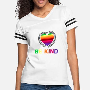 World In A World Where You Can Be Anything Be Kind Shirt - Women's Vintage Sport T-Shirt