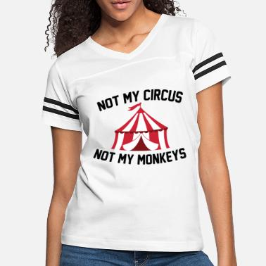 Circus Not My Circus - Women's Vintage Sport T-Shirt