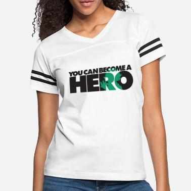 Hero You can become a Hero - Women's Vintage Sport T-Shirt