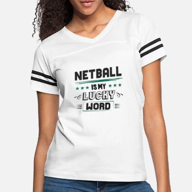 Shop Netball Quotes T-Shirts online | Spreadshirt