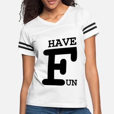 Have fun - Women's Vintage Sport T-Shirt