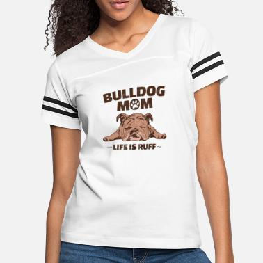 English Funny English Bulldog Gift Apparel Bulldog Mom Lif - Women's Vintage Sport T-Shirt