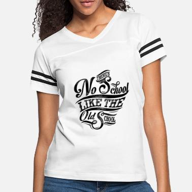 Old there s no school like the old school - Women's Vintage Sport T-Shirt