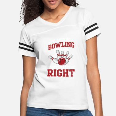 Gutter If loving Bowling is wrong strike winner team - Women's Vintage Sport T-Shirt