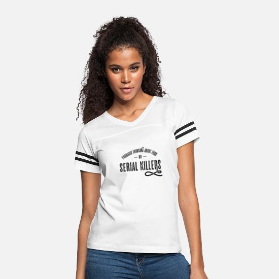 True T-Shirts - Probably Thinking About Food or Serial Killers - Women's Vintage Sport T-Shirt white/black